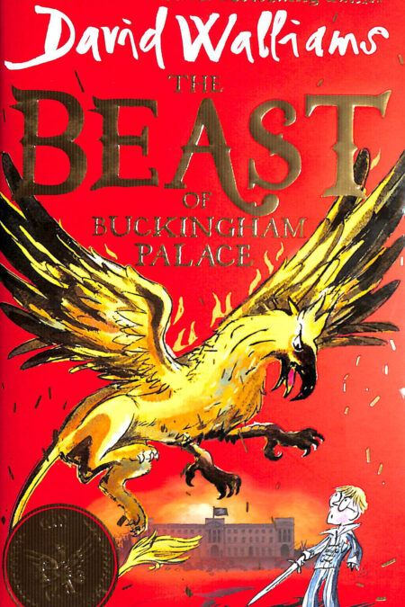 Beast of Buckingham Palace The epic new children's book from multi-million bestselling author David Walliams