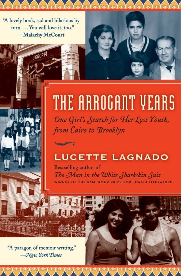 Arrogant Years: One Girl's Search for Her Lost Youth, from Cairo to Brooklyn
