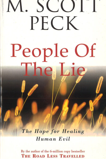 People of the Lie: Hope for Healing Human Evil