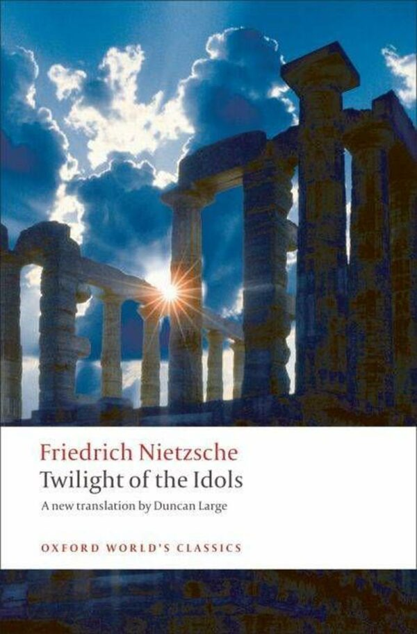 Twilight of the Idols (Oxford World's Classics)