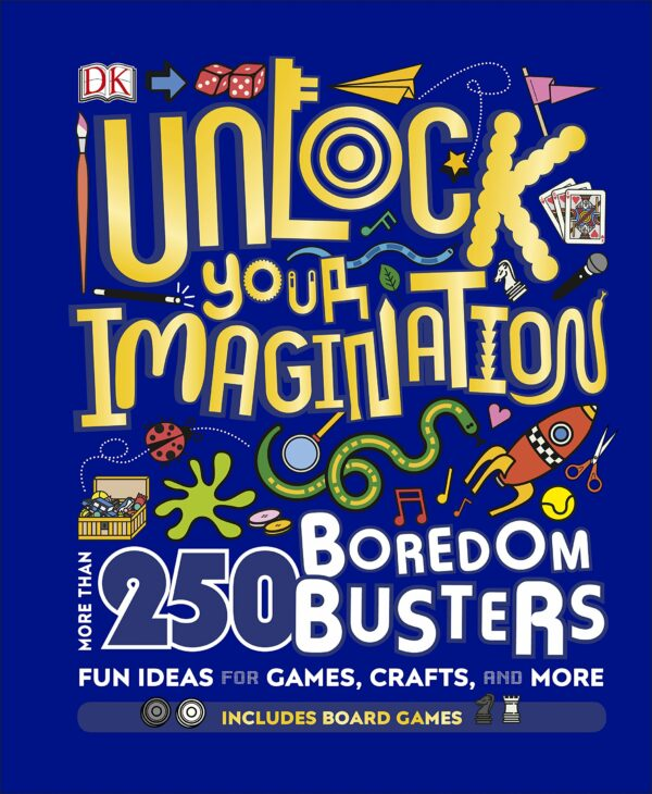 Unlock Your Imagination: 250 Boredom Busters – Fun Ideas for Games, Crafts, and Challenges