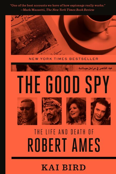 Good Spy The Life and Death of Robert Ames