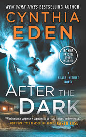 After the Dark: A Novel of Romantic Suspense the Gathering Dusk Bonus (Killer Instincts Novels)