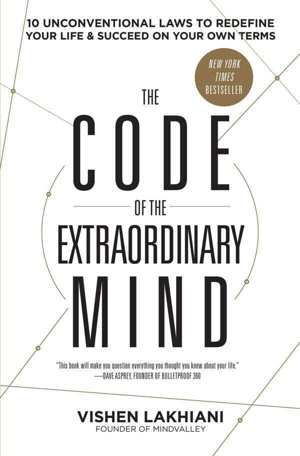 Code of the Extraordinary Mind 10 Unconventional Laws to Redefine Your Life and Succeed on Your Own Terms