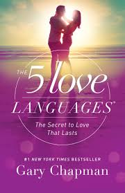 5 Love Languages The Secret to Love that Lasts