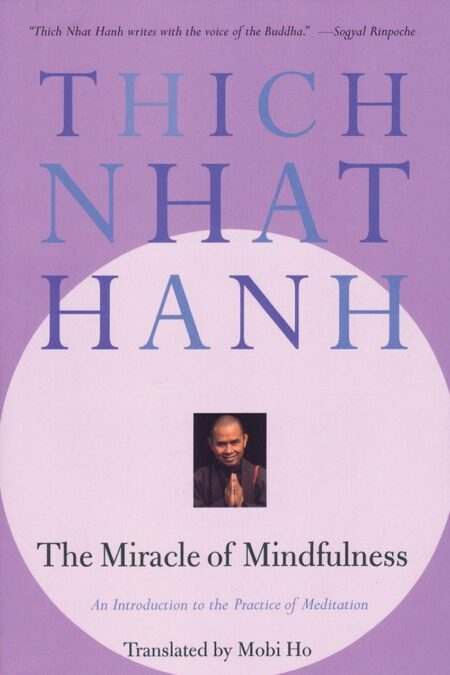 Miracle of Mindfulness: A Manual on Meditation