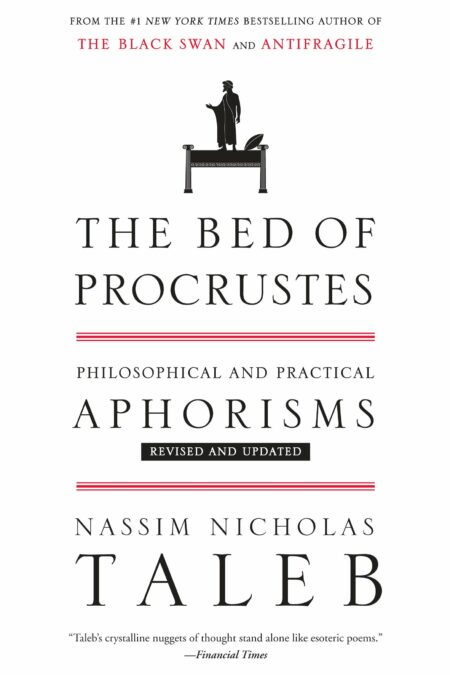 Bed of Procrustes: Philosophical and Practical Aphorisms (Incerto)