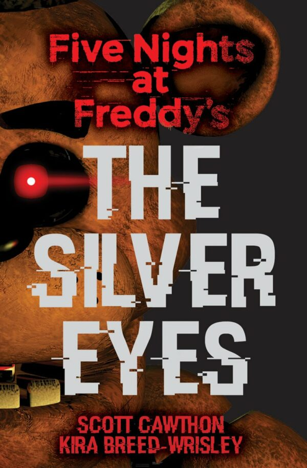 Silver Eyes (Five Nights At Freddy's #1)