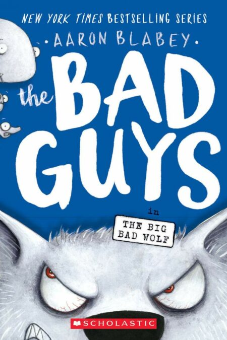 Bad Guys in The Big Bad Wolf (The Bad Guys #9)