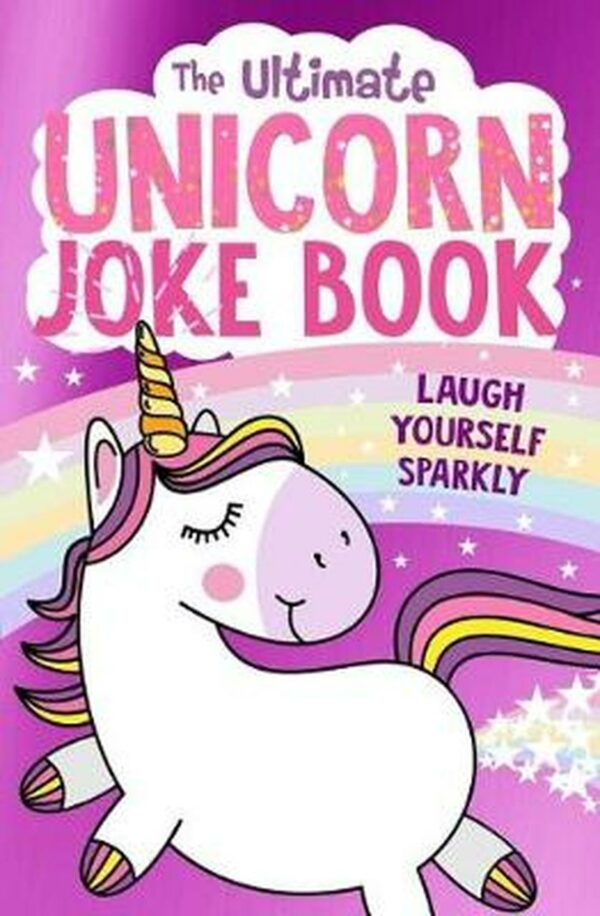 Ultimate Unicorn Joke Book