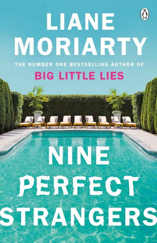 Nine Perfect Strangers The Number One Sunday Times bestseller from the author of Big Little Lies
