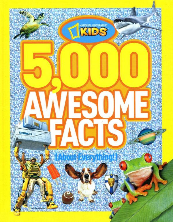 National Geographic 5000 Awesome Facts About Everything!