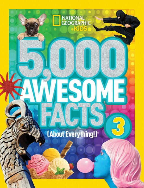 5000 Awesome Facts (About Everything) 3 (National Geographic Kids)