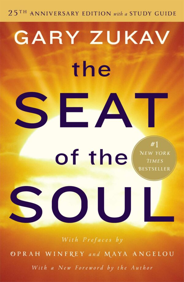 Seat of the Soul: 25th Anniversary Edition with a Study Guide