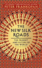 New Silk Roads The Present and Future of the World