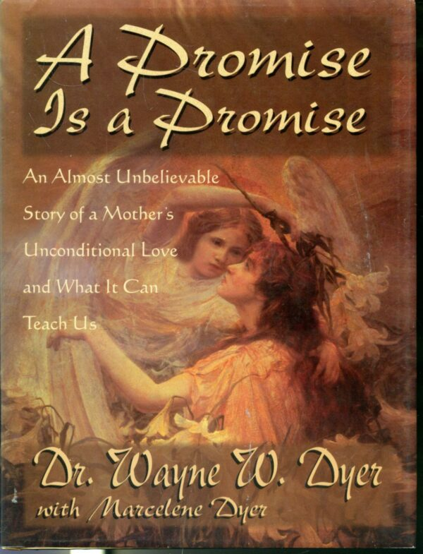 Promise is a Promise: An Almost Unbelievable Story of a Mother's Unconditional Love and What it Can Teach Us