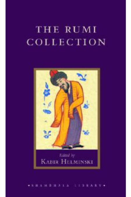 Rumi Collection: An Anthology of Translations of Mevlana Jalaluddin Rumi