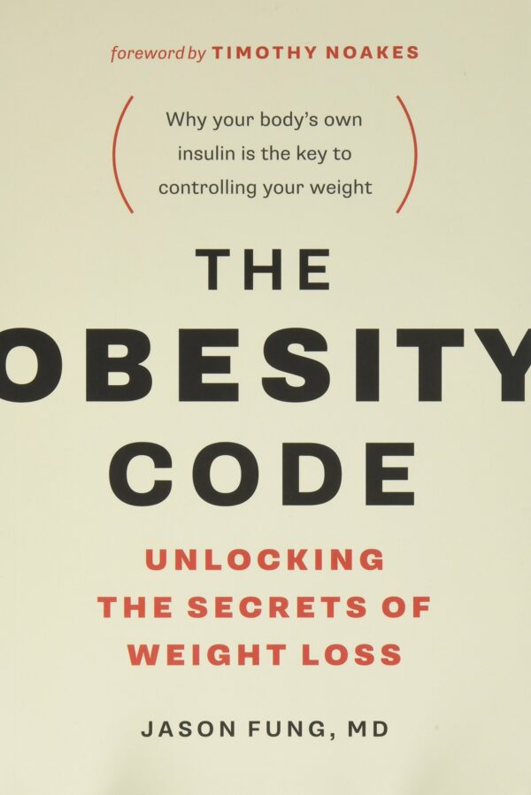 Obesity Code Unlocking the Secrets of Weight Loss (The Wellness Code Book 1)