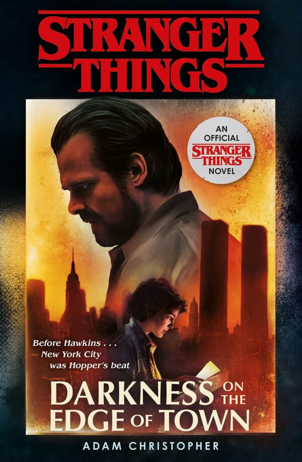 Stranger Things Darkness on the Edge of Town: The Second Official Novel