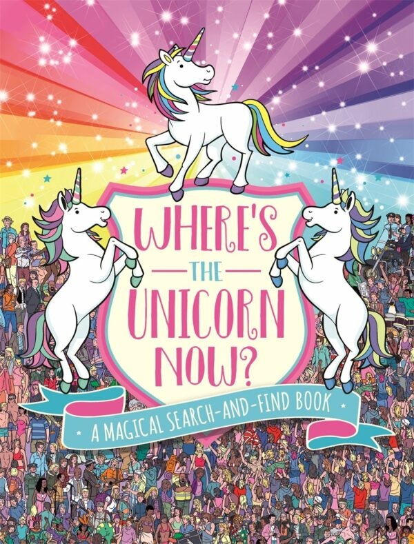 Where's The Unicorn Now?: A Magical Search-and-Find Book (Search and Find Activity)