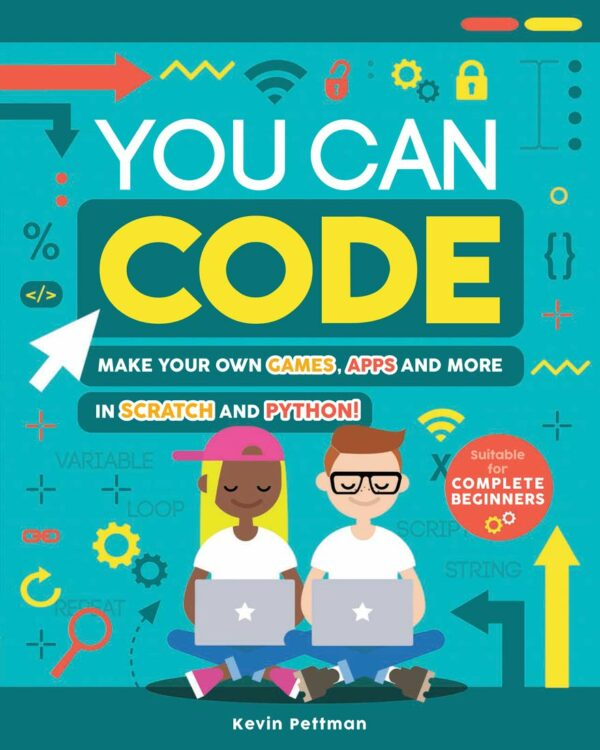 You Can Code : Make your own games, apps and more in Scratch and Python