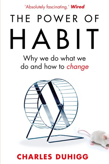 Power of Habit Why We Do What We Do, and How to Change