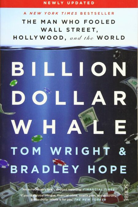 Billion Dollar Whale the bestselling investigation into the financial fraud of the century