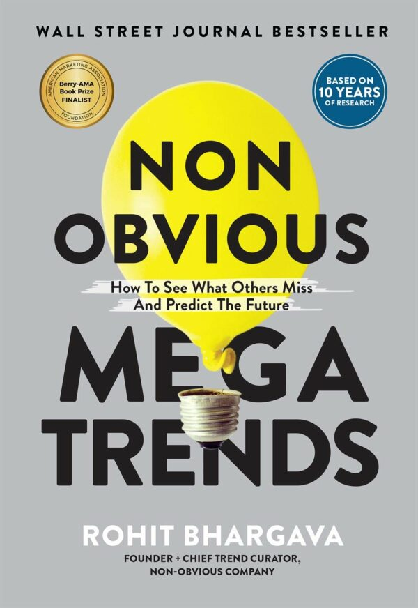 Non Obvious Megatrends How to See What Others Miss and Predict the Future (Non-Obvious Trends Series)
