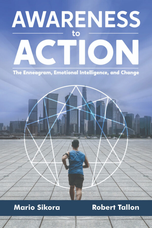 Awareness To Action The Enneagram, Emotional Intelligence, and Change