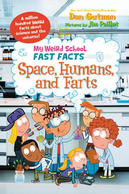 Space, Humans, and Farts My Weird School Fast Facts
