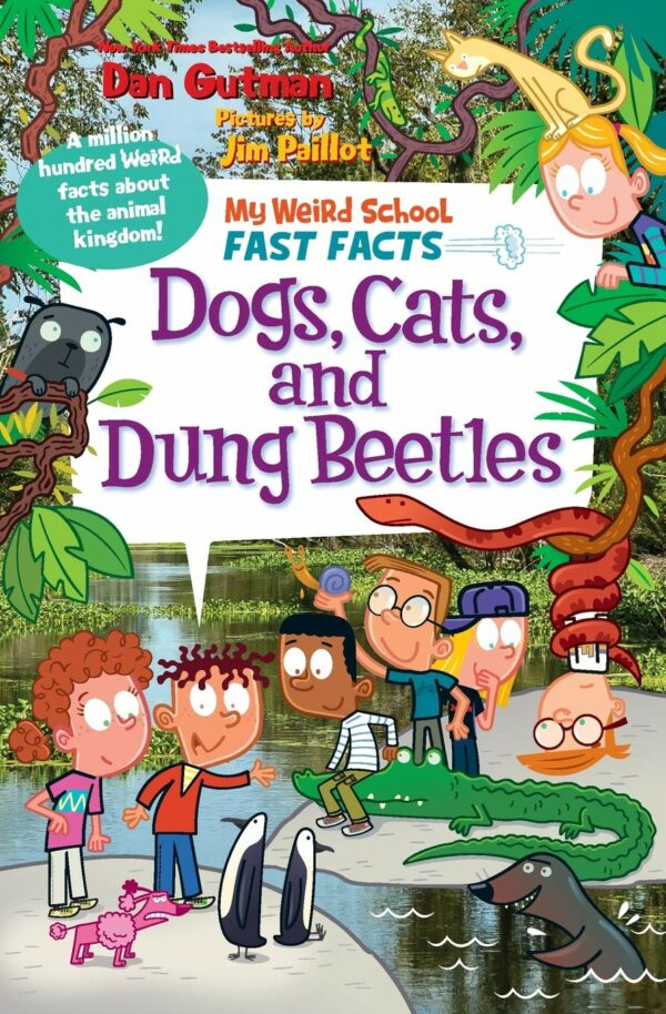 Dogs, Cats, and Dung Beetles My Weird School Fast Facts