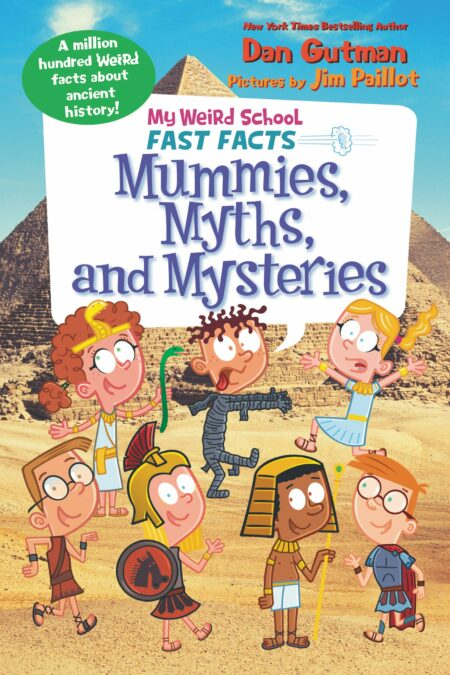 Mummies, Myths, and Mysteries My Weird School Fast Facts