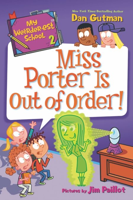 Miss Porter Is Out of Order My Weirder-est School 2