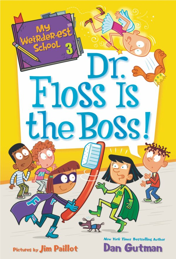 Dr. Floss Is the Boss My Weirder-est School 3