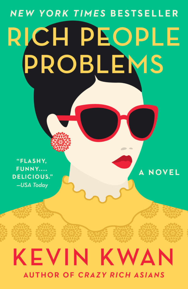 Rich People Problems: A Novel (Crazy Rich Asians Trilogy)