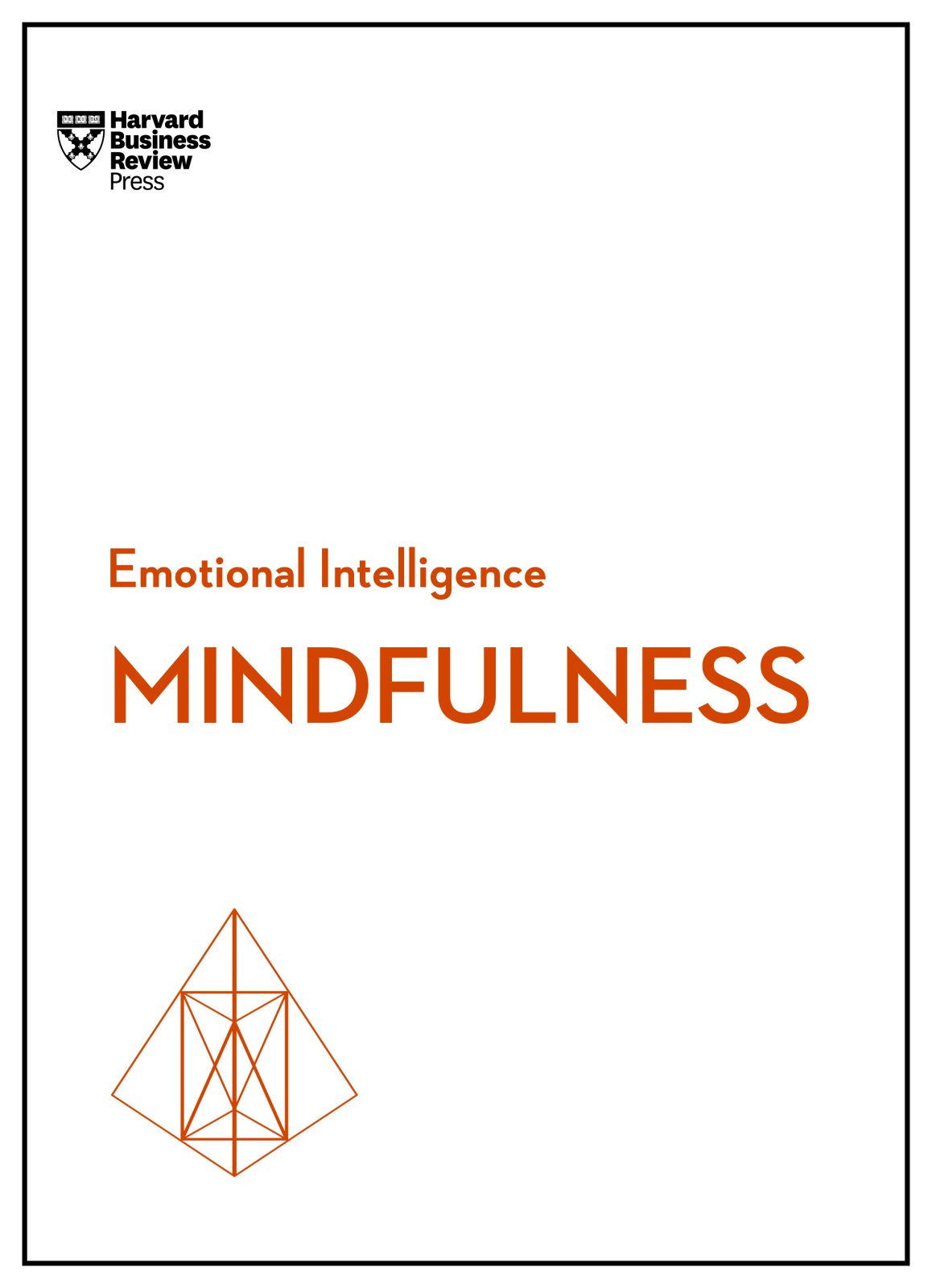 Mindfulness (HBR Emotional Intelligence Series)