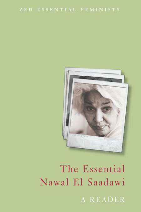 Essential Nawal El Saadawi: A Reader (Zed Essential Feminists)
