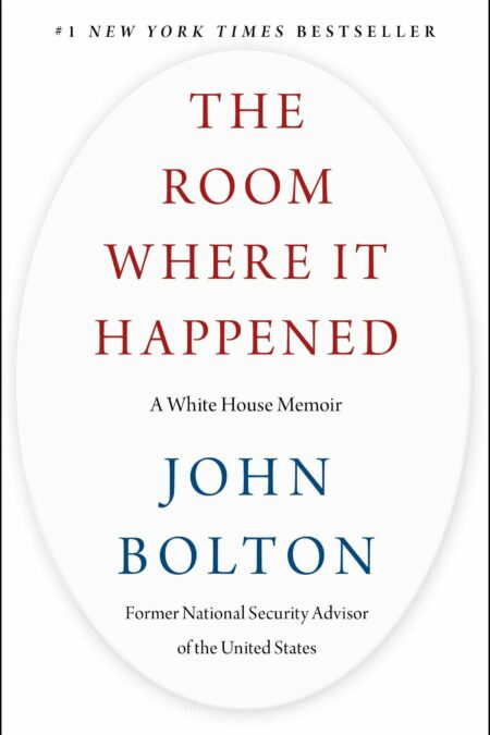 Room Where It Happened A White House Memoir