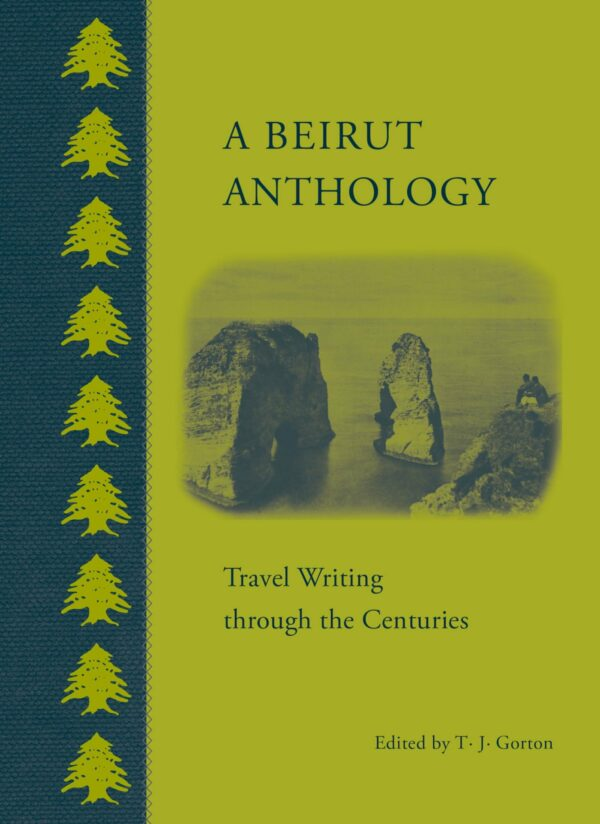 Beirut Anthology: Travel Writing Through the Centuries