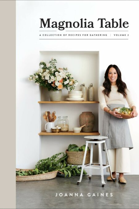 Magnolia Table Volume 2: A Collection of Recipes for Gathering