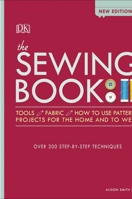 Sewing Book New Edition : Over 300 Step-by-Step Techniques