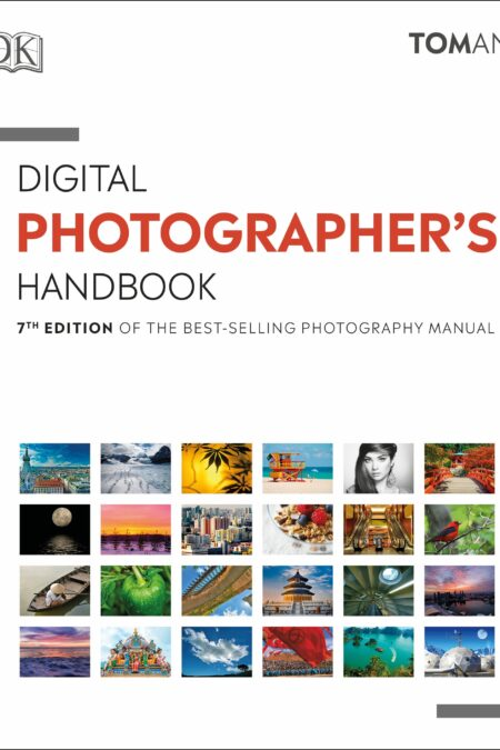 Digital Photographer's Handbook : 7th Edition of the Best-Selling Photography Manual