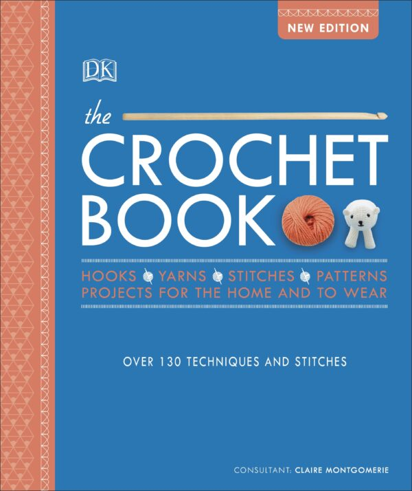 Crochet Book : Over 130 techniques and stitches