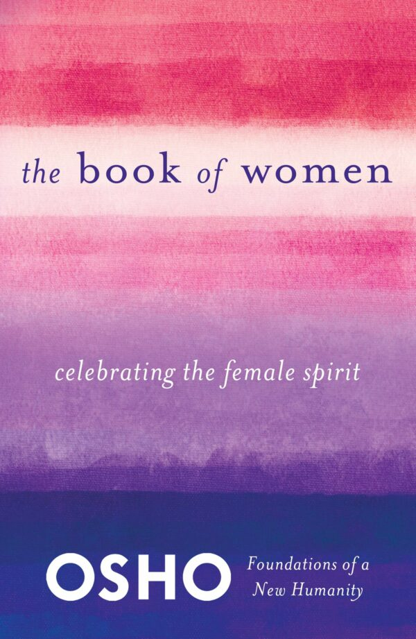 Book of Women: Celebrating the Female Spirit (Foundations of a New Humanity)