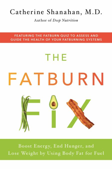 Fatburn Fix: Boost Energy, End Hunger, and Lose Weight by Using Body Fat for Fuel