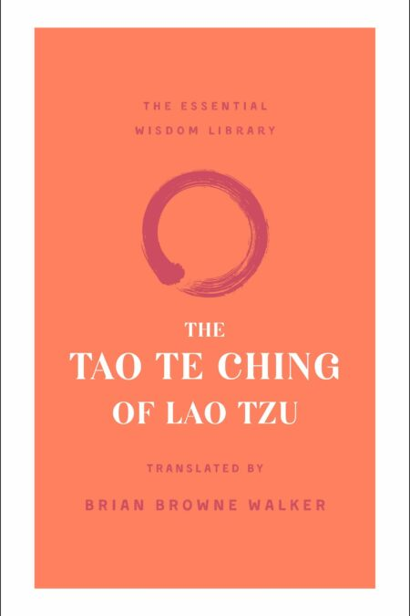 Tao Te Ching of Lao Tzu (The Essential Wisdom Library)