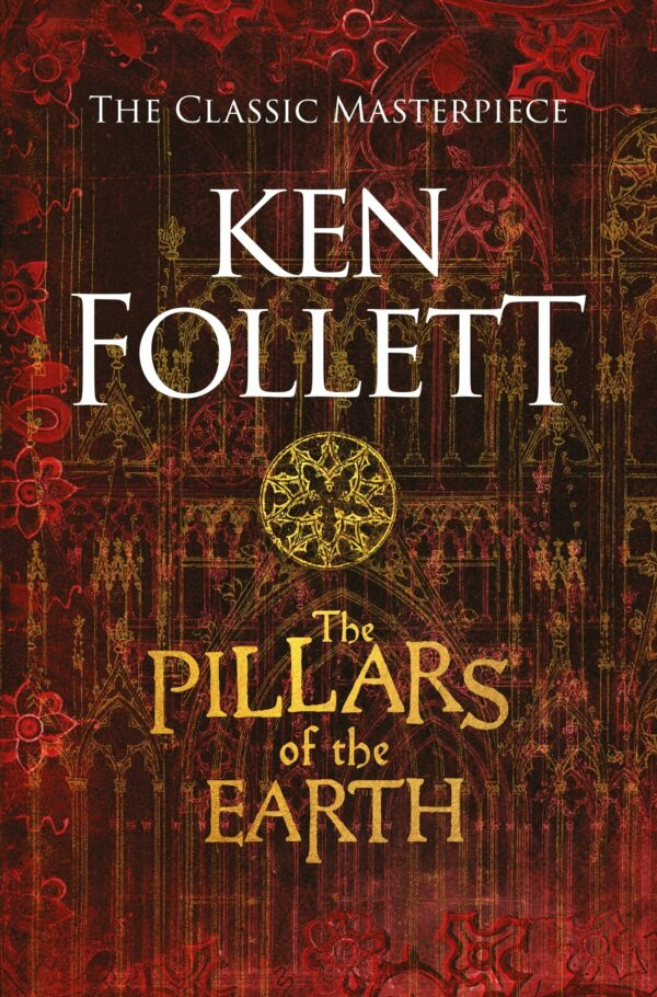 Pillars of the Earth (The Kingsbridge Novels)