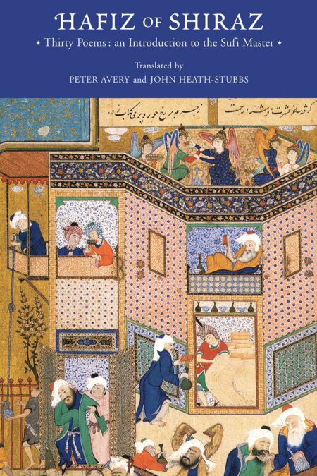 Hafiz of Shiraz : Thirty Poems, an Introduction to the Sufi Master