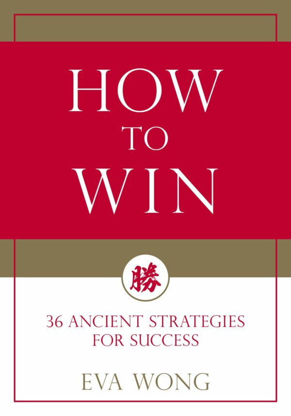 How to Win : 36 Ancient Strategies for Success