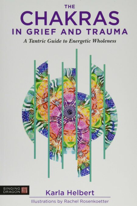 Chakras in Grief and Trauma